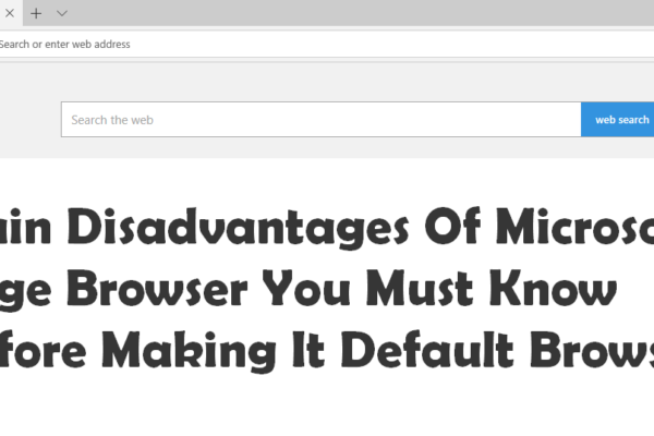 Microsoft Edge Drawbacks