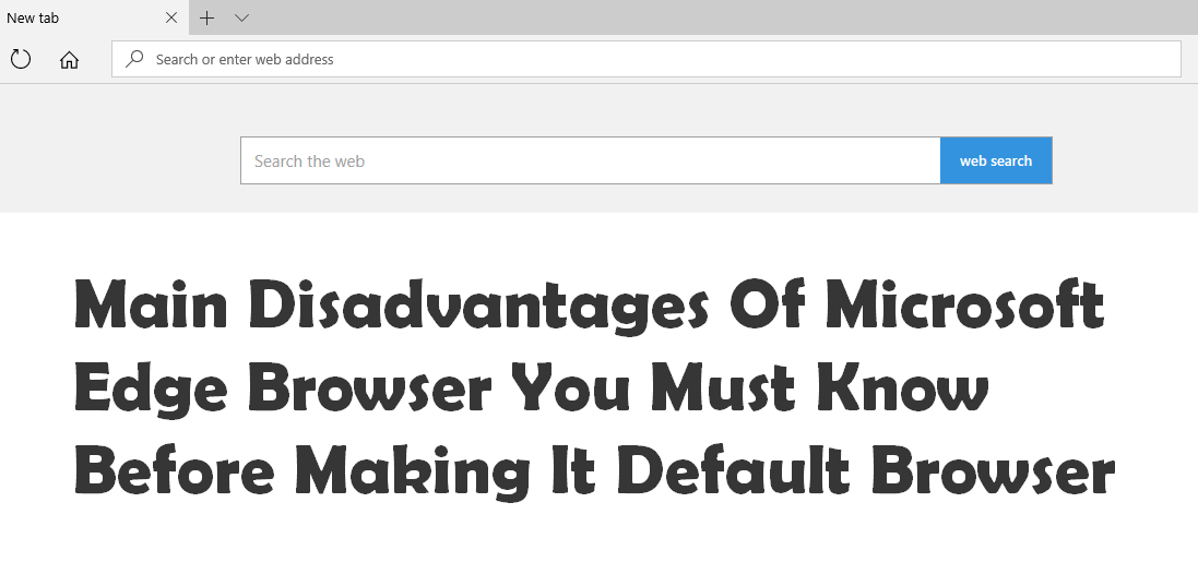 Microsoft Edge Drawbacks